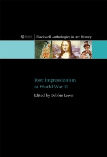 Post-Impressionism to World War II, Paperback / softback Book