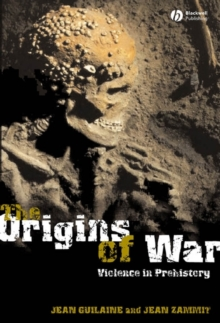 The Origins of War : Violence in Prehistory, Paperback / softback Book