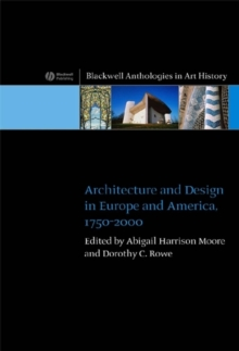 Architecture and Design in Europe and America : 1750 - 2000, Paperback / softback Book