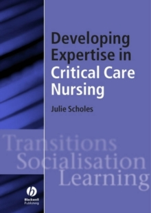 Developing Expertise in Critical Care Nursing, Paperback / softback Book