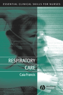 Respiratory Care : Essential Clinical Skills for Nurses, Paperback / softback Book