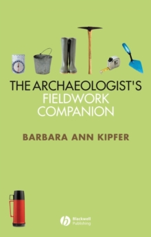 The Archaeologist's Fieldwork Companion, Paperback / softback Book