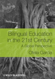 Bilingual Education in the 21st Century : A Global Perspective, Paperback / softback Book