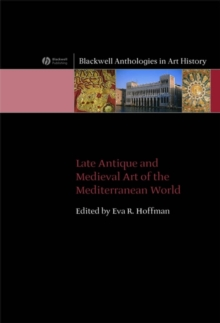 Late Antique and Medieval Art of the Mediterranean World, Hardback Book