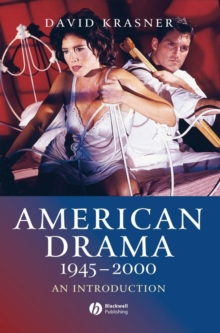 American Drama 1945 - 2000 : An Introduction, Paperback / softback Book