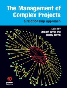 The Management of Complex Projects : A Relationship Approach, Paperback / softback Book