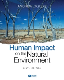 The Human Impact on the Natural Environment : Past, Present, and Future, Paperback Book