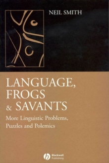 Language, Frogs and Savants : More Linguistic Problems, Puzzles and Polemics, Paperback Book
