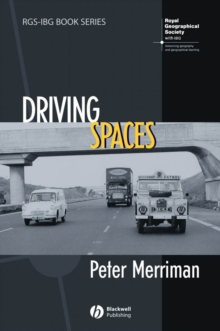 Driving Spaces : A Cultural-historical Geography of England's M1 Motorway, Hardback Book