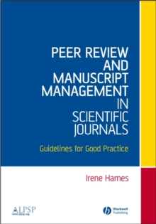 Peer Review and Manuscript Management in Scientific Journals : Guidelines for Good Practice, Paperback / softback Book