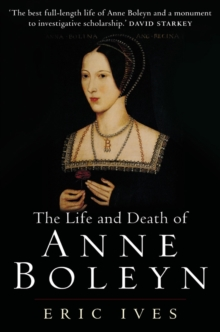 The Life and Death of Anne Boleyn, Paperback Book