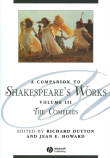 A Companion to Shakespeare's Works, Volume III : The Comedies, Paperback / softback Book