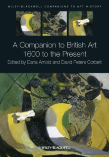 A Companion to British Art : 1600 to the Present, Hardback Book