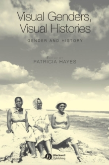 Visual Genders, Visual Histories : A Special Issue of Gender & History, Paperback Book