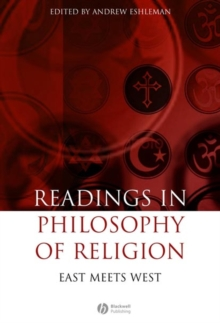 Readings in the Philosophy of Religion : East Meets West, Hardback Book