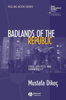 Badlands of the Republic : Space, Politics and Urban Policy, Hardback Book