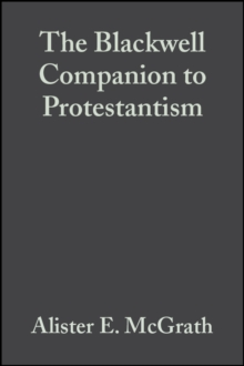 The Blackwell Companion to Protestantism, Paperback Book