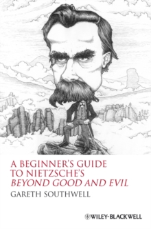 A Beginner's Guide to Nietzsche's Beyond Good and Evil, Paperback / softback Book