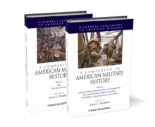 A Companion to American Military History, Hardback Book