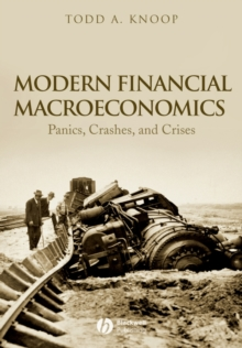 Modern Financial Macroeconomics : Panics, Crashes, and Crises, Paperback / softback Book