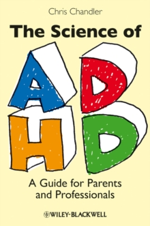 The Science of ADHD : A Guide for Parents and Professionals, Paperback / softback Book