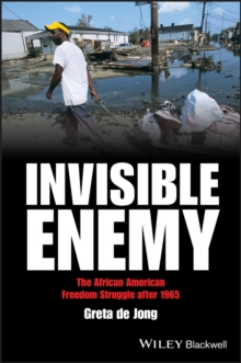 Invisible Enemy : The African American Freedom Struggle After 1965, Paperback / softback Book