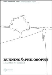 Running and Philosophy : A Marathon for the Mind, Paperback / softback Book