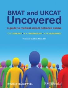 BMAT and UKCAT Uncovered : A Guide to Medical School Entrance Exams, Paperback Book
