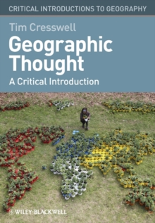 Geographic Thought : A Critical Introduction, Paperback Book