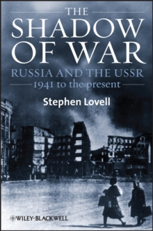 The Shadow of War : Russia and the USSR, 1941 to the present, Paperback / softback Book