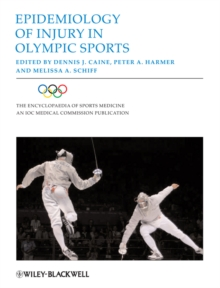 Epidemiology of Injury in Olympic Sports, Hardback Book