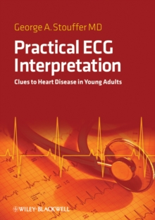 Practical ECG Interpretation : Clues to Heart Disease in Young Adults, Paperback Book