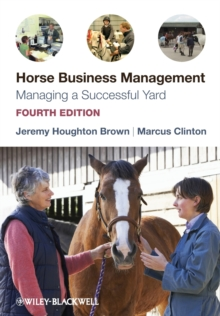 Horse Business Management : Managing a Successful Yard, Paperback / softback Book
