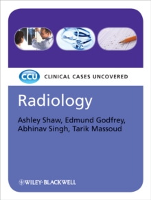 Radiology : Clinical Cases Uncovered, Paperback / softback Book