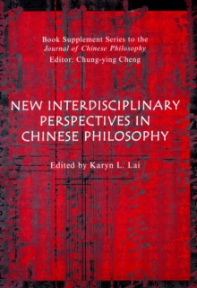 Chinese Philosophy : New Directions and Interdisciplinary Perspectives, Paperback Book