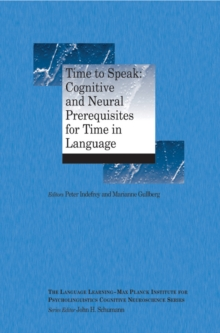 Time to Speak : Cognitive and Neural Prerequisites for Time in Language, Paperback Book