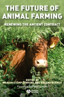 The Future of Animal Farming : Renewing the Ancient Contract, Hardback Book