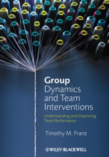 Group Dynamics and Team Interventions : Understanding and Improving Team Performance, Paperback Book