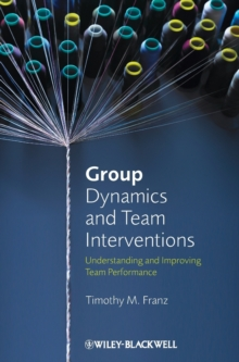 Group Dynamics and Team Interventions : Understanding and Improving Team Performance, Hardback Book