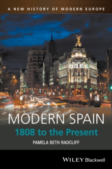 Modern Spain : 1808 to the Present, Hardback Book
