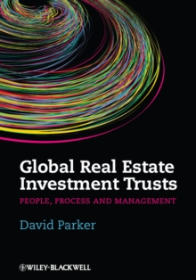 Global Real Estate Investment Trusts - People,    Process and Management, Hardback Book