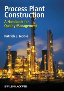 Process Plant Construction : A Handbook for Quality Management, Hardback Book