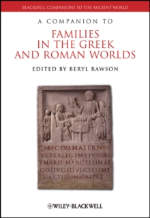 A Companion to Families in the Greek and Roman Worlds, Hardback Book