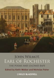 John Wilmot, Earl of Rochester : The Poems and Lucina's Rape, Hardback Book