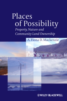 Places of Possibility : Property, Nature and Community Land Ownership, Hardback Book