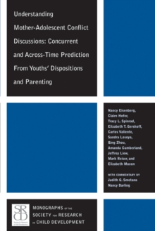 Understanding Mother-Adolescent Conflict Discussions : Concurrent and Across-Time Prediction from Youths' Dispositions andParenting, Paperback / softback Book