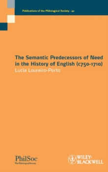 The Semantic Predecessors of Need in the History of English (c.750-1710), Paperback Book