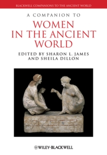 A Companion to Women in the Ancient World, Hardback Book