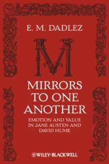 Mirrors to One Another : Emotion and Value in Jane Austen and David Hume, Hardback Book