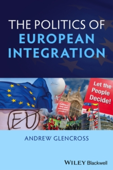 Politics of European Integration : Political Union or a House Divided?, Hardback Book